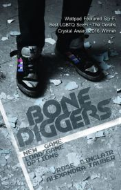 Bone Diggers (WATTYS 2016)  by ArtOverChaos