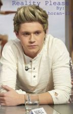 Reality Please (Niall Horan story) by horan-ily