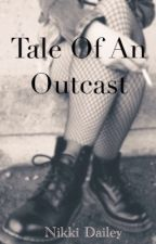 Tale Of An Outcast by _Just_Nikki_