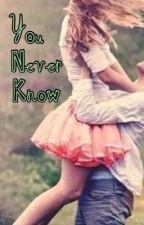 You Never Know (danisnotonfire and Amazing Phil fanfic) ON HIATUS  by Fangirl534