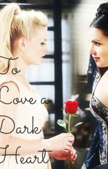 "SwanQueen ""To love a Dark heart"""