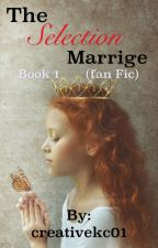 The selection marrige (selection fan fic) by creativekc01
