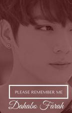 Please Remember Me(Jungkook BTS fanfic) by BTSLoverForever