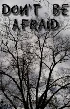 Don't Be Afraid(Zarry Stylik) by Zarrystylik69