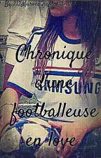 Chronique d'une Footballeuse en love [Réécriture réelle] by _CessPrin212_