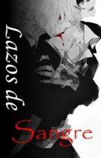 ~ Lazos de Sangre ~ by AllenManaWalker