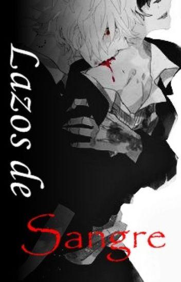 ~ Lazos de Sangre ~