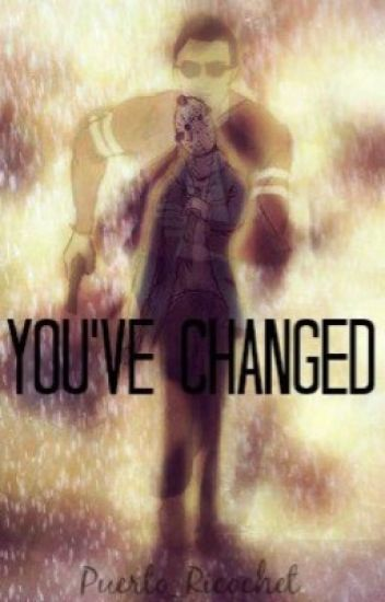 You've Changed - H2OVanoss [Completed]