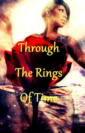 Through the Rings of Time (On Hold) by KaryBraxton