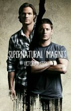 Supernatural Imagines by VictoriaAyers1