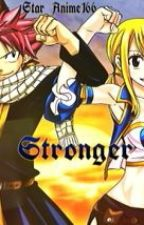 Stronger [Nalu, Gale, Jerza, Gruvia & Miraxus Fanfiction] by Star_Anime166