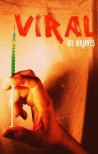 """""""Viral"""" by Aranis"""