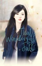 That Wonderful Fall (Completed) by reignmntflcxx