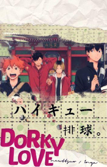 Dorky Love [Haikyuu x Reader]