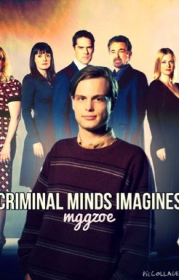 Criminal Minds Imagines/One-Shots