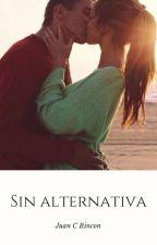 Sin Alternativa by JCRincon