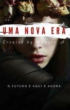 Uma nova era! by Maarhara