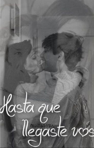 Hasta Que llegaste vos. ~Novela Orian y Jarolina~ EDITANDO 