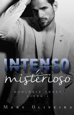Intenso&Misterioso (Livro Um) - DEGUSTAÇÃO by MarielySantos