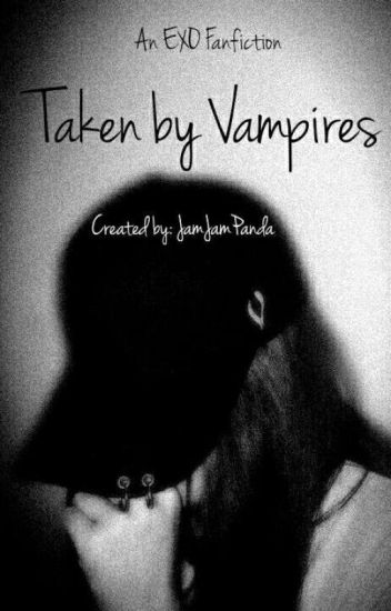 Taken by Vampires [Complete]