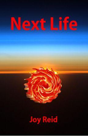 Next Life by joy_reid
