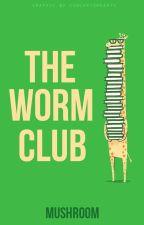 The Worm Club by LaurenPizzaOhhlala