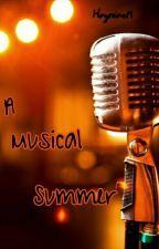 A Musical Summer {Book 2 of The Boy Down the Street} by hayniac14