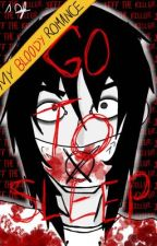 My bloody Romance (Jeff the killer x reader) by ShaylaPhantomhive