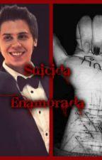 Suicida Enamorada (Rubius Y Tu) TERMINADA by SabyDoblasPena22