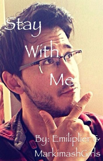 Stay With Me (Markiplier x Reader)