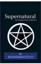 Supernatural Imagines by WaywardWinchester123