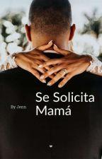 SE SOLICITA MAMÁ by karlavalenzuela142