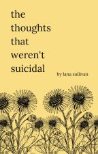 The Thoughts That Weren't Suicidal (Lesbian Story) (girlxgirl) by lanasullivan_