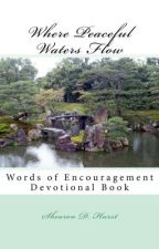 Where Peaceful Waters Flow Devotional by LadyShearon
