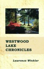 Westwood Lake Chronicles by lawrencewinkler