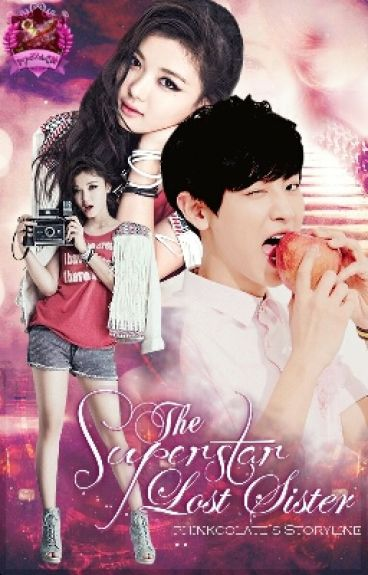 The Superstar Lost Sister [EXO FANFIC]