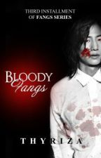 Bloody Fangs [Fangs Series # 3] by Thyriza