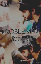 Problemas. [3ra. Temporada] by TroubleM18
