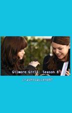 Gilmore Girls Season 8 by crashtoaccend97