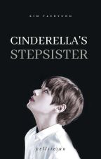 Cinderella's Stepsister || Kim Taehyung || by VelenneDanielle