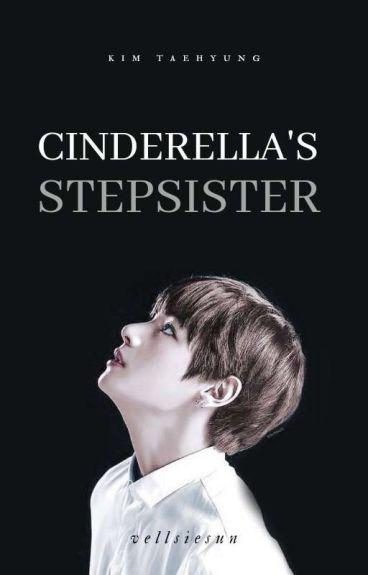 Cinderella's Stepsister || Kim Taehyung ||