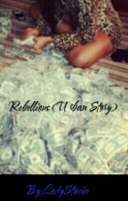 Rebellious (Urban Story) by LadyStaciee