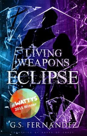 Living Weapons: Eclipse (Rewrite!) [Book Three of the IGU] by ProjectMyst