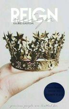 Reign ✔ by kajree_gautom
