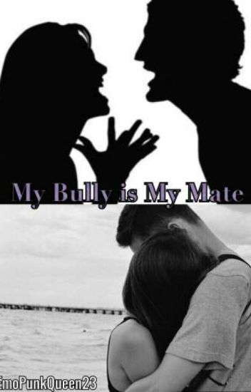 My Bully is My Mate (BOOK 1)