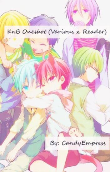 [DISCONTINUE] KnB Oneshot (various x reader)
