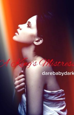 A King's Mistress by DareBabyDark