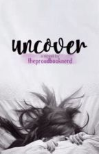Uncover | Book I of the Game of Secrets series by theproudbooknerd