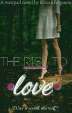 The Risk To Love by lady_emarr