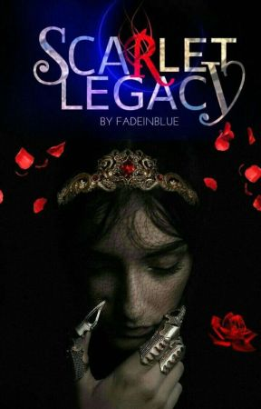 Scarlet Legacy (Completed) by FadeinBlue